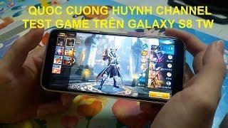 Quốc Cường Huỳnh Channel | Test Liên Quân Mobile trên Samsung Galaxy S8 (Đài Loan)