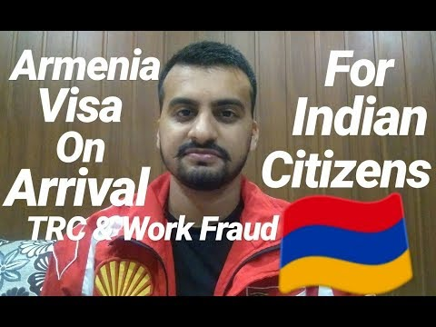 Armenia Visa On Arrival For Indians And TRC & Work Permit Fraud