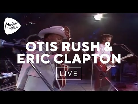 Otis Rush & Eric Clapton  Double Trouble  At Montreux 1986