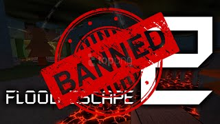 FLOOD ESCAPE 2 HAS BEEN BANNED FROM ROBLOX!?