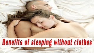 Benefits of sleeping without clothes (ACCORDING TO SCIENCE) - Health Benefits - EDUCATED SOCIRTY