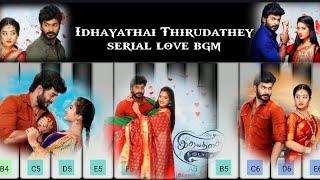 Idhayathai Thirudathey serial love feel bgm piano ||SHIVA,SAHANA|| (Perfect piano)