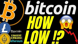 HOW LOW CAN BITCOIN LITECOIN and ETHEREUM GO!!?? btc ltc eth price analysis, news, trading