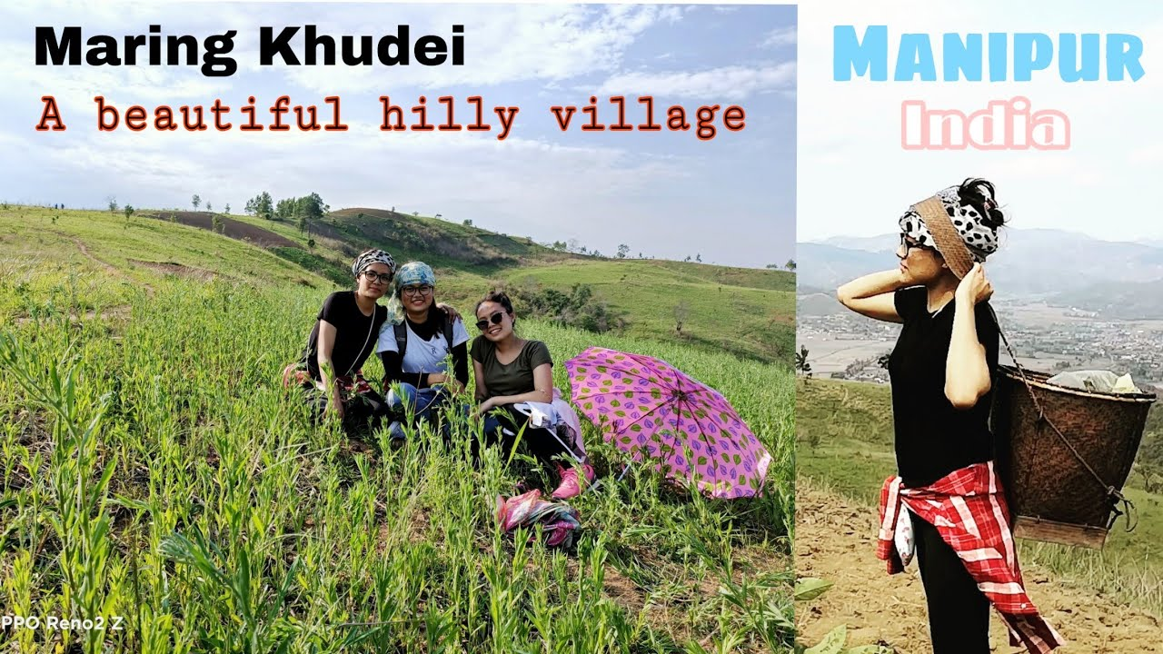 Maring Khudei || Beautiful Mountain Village || Manipur, Northeast India