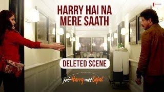 Jab Harry Met Sejal | Deleted Scenes | Shah Rukh Khan, Anushka Sharma
