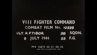 VIII FIGHTER COMMAND   GUN CAMERA FOOTAGE  JULY, 1944   AIR INTERDICTION & ATTRITION  16874