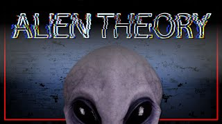 """Alien Theory"" 