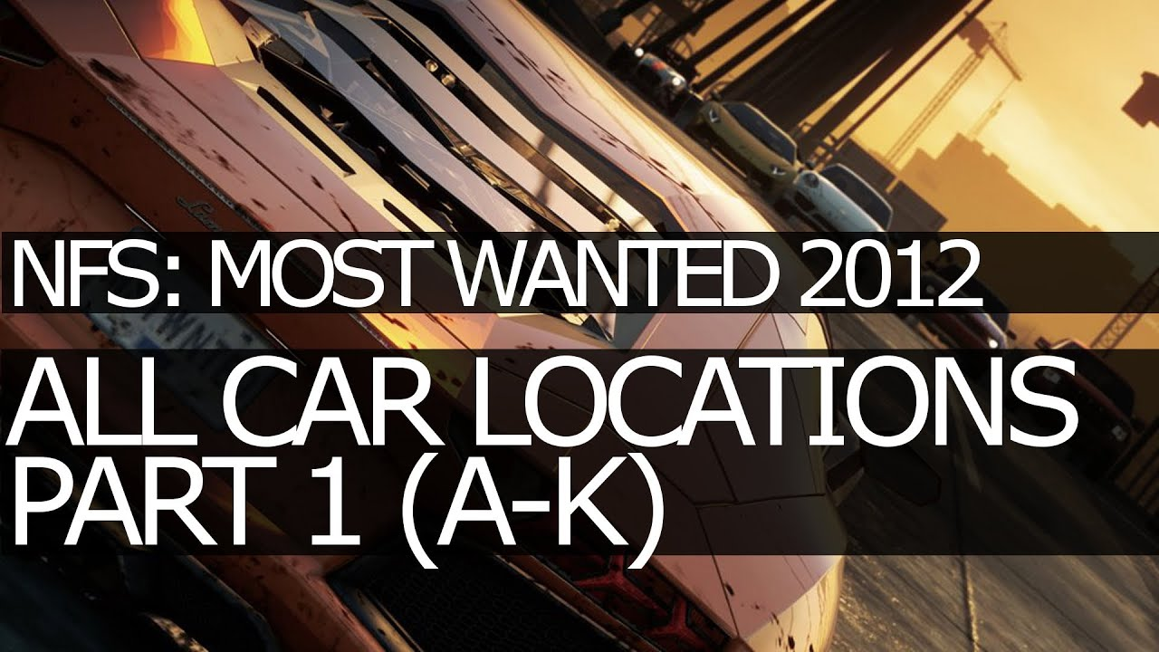 Need for speed most wanted 2012 all car locations a k all jack spots part 1 youtube