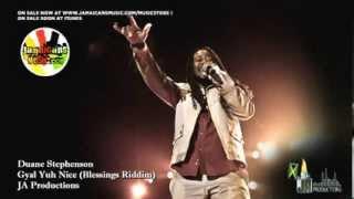 Duane Stephenson - Gyal Yuh Nice (Blessings Riddim)