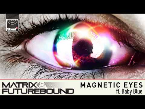 Matrix & Futurebound feat. Baby Blue - Magnetic Eyes (Radio Edit) **PRe Order Now**