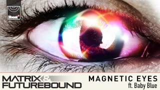 Matrix & Futurebound feat. Baby Blue - Magnetic Eyes (Radio Edit) **PRe Order Now**