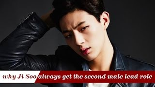 Here's the reason why Ji Soo always get the second male lead role
