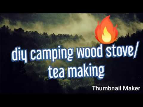 DIY camping wood stove/tea making #diy#camping#woodstove