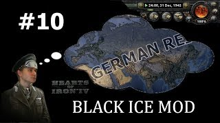 HoI4 - Black ICE - German World Empire by 1945 - Part 10