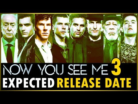 Now You See Me 3 Expected Release Date