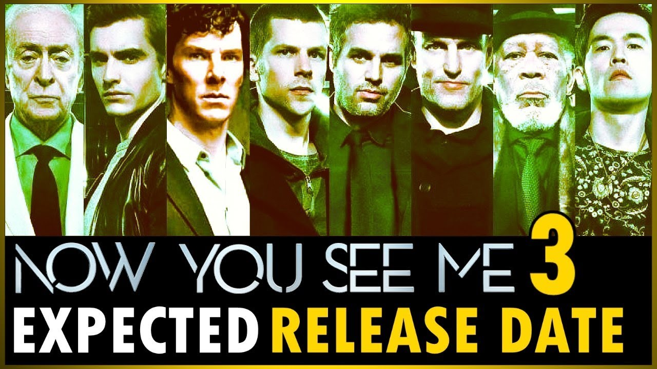 Now You See Me 3 Expected Release Date -