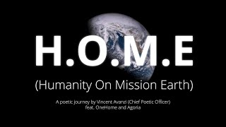 2021 : An Inner Galactic Space Poetic Odyssey - H.O.M.E. (Humanity On Mission Earth)