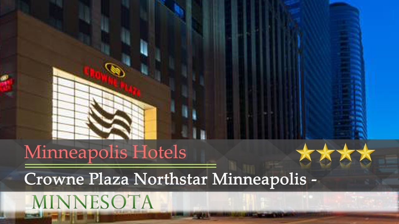 Crowne Plaza Northstar Minneapolis Downtown Hotels Minnesota