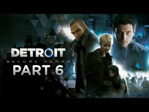 """Detroit: Become Human - Let's Play - Part 6 - """"Stormy Night"""""""