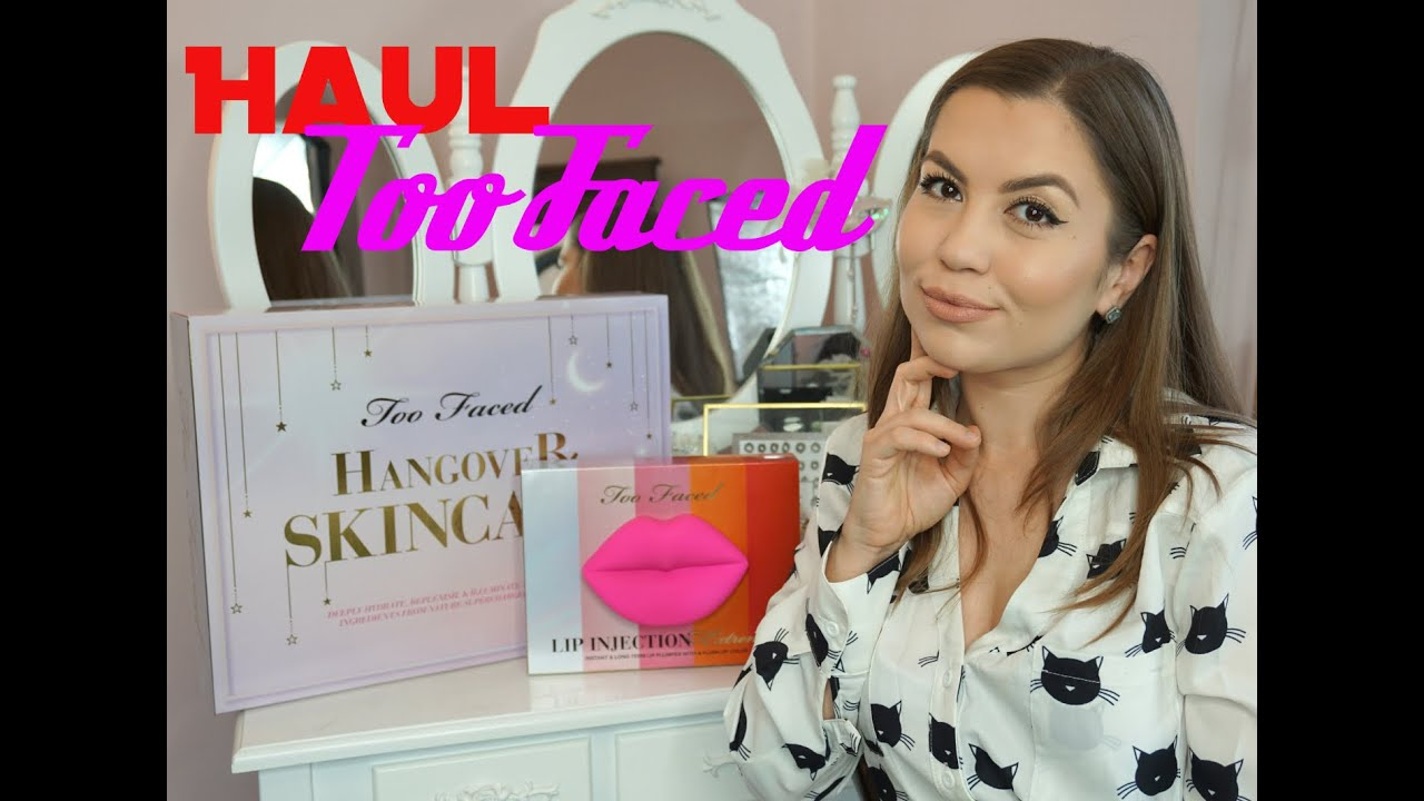 HAUL noutati TOO FACED - Lip injections extreme si Hangover Skincare