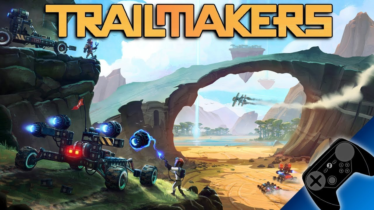 Trailmakers (Vehicle Building Sandbox) w/ Steam Controller - Launch Build  Review