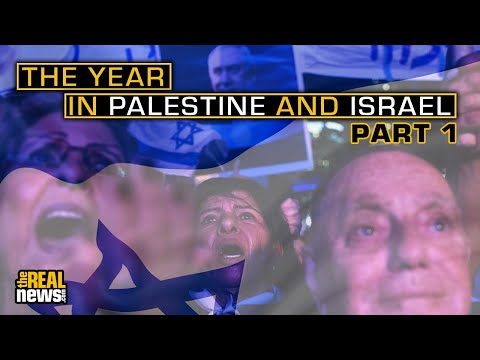 The Year in Palestine and Israel: Part One