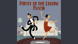 Party in the Living Room