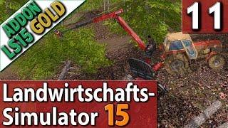 LS15 ADDON Landwirtschafts Simulator 15 GOLD #11 WALDARBEIT PlayTest SPECIAL deutsch HD
