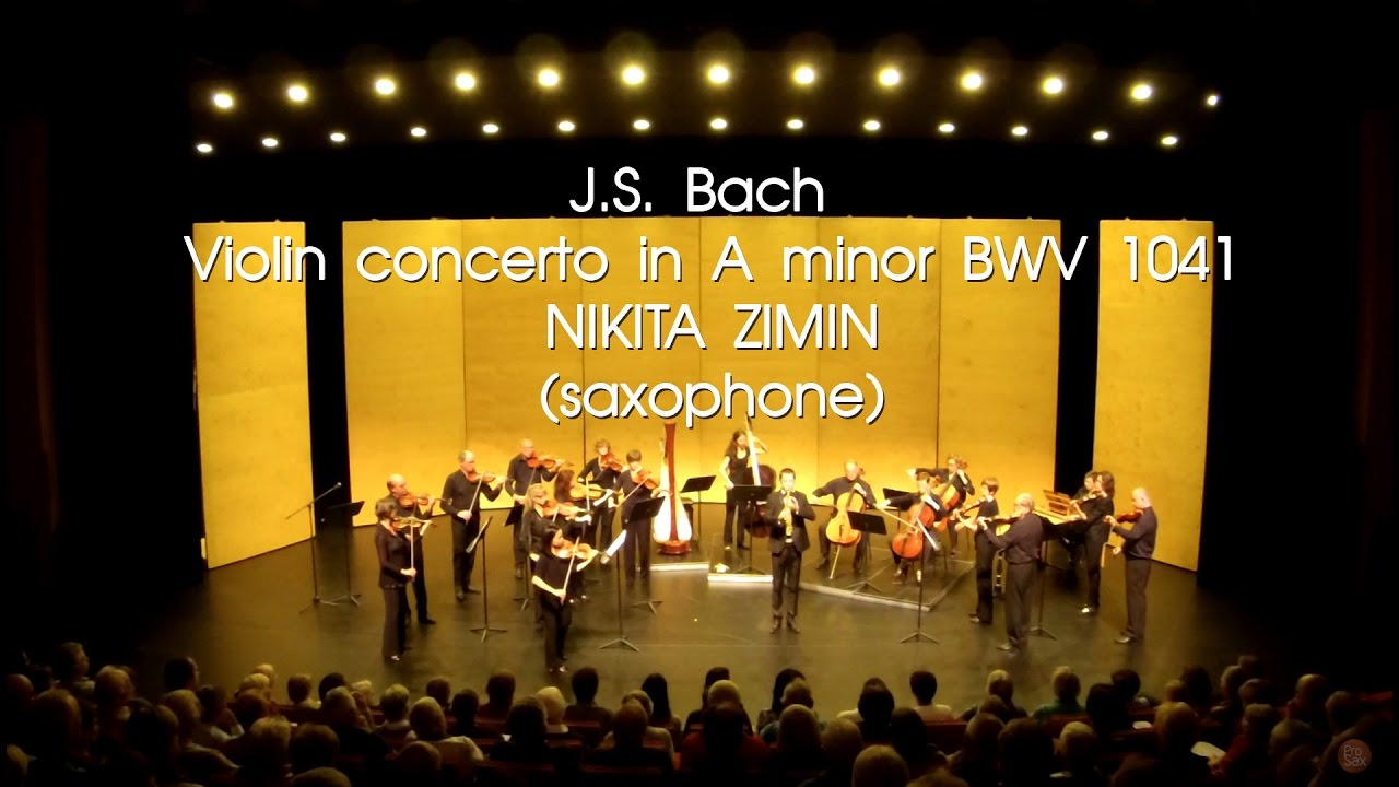 J.S. Bach Violin concerto in A minor BWV 1041 - NIKITA ZIMIN