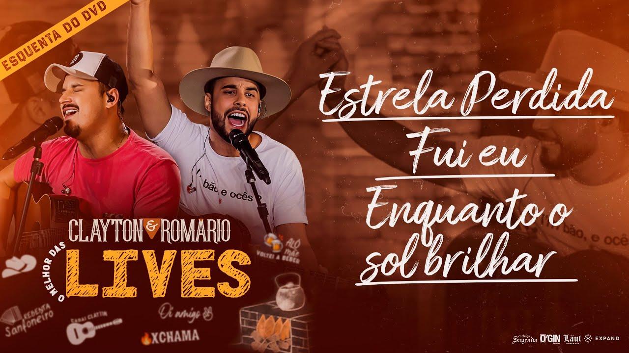 Download Clayton e Romário - Estrela Perdida / Fui Eu / Enquanto o Sol Brilhar - O Melhor das Lives