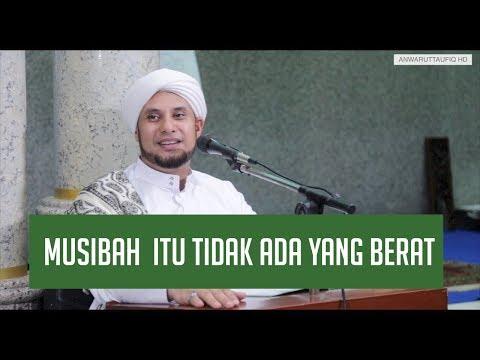 SEMUA ORANG PASTI TERKENA MUSIBAH | HABIB JAMAL BIN TOHA BA'AGIL