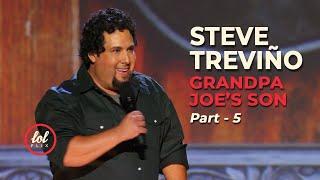 Steve Treviño • Grandpa Joe's Son • Part 5 | LOLflix