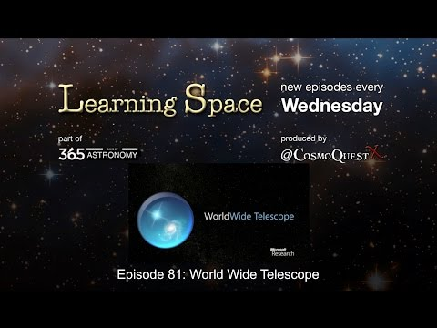 Learning Space Ep. 81 - WorldWide Telescope