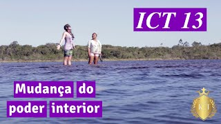 ICT 13 - Mudança do Poder Interior