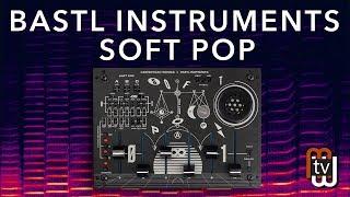 Bastl Instruments & Casper Electronics Soft Pop