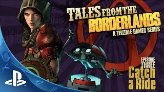 Tales from the Borderlands Episode 3 - Catch a Ride Trailer | PS4, PS3