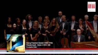 """G. F. Händel """"Wassermusik"""" Suite II D-Dur · in D major HWV 349  - Alla Hornpipe (Concerto Köln)"""