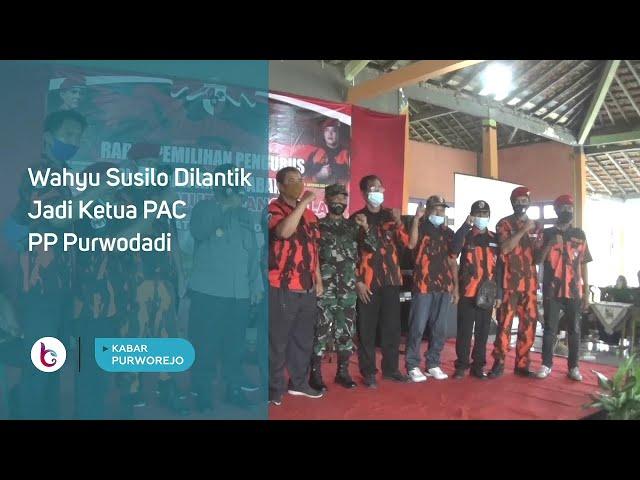 Wahyu Susilo Dilantik Jadi Ketua PAC PP Purwodadi