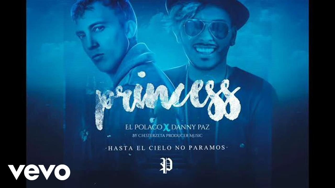 Danny Paz - Princess Ft. El Polaco (Audio)