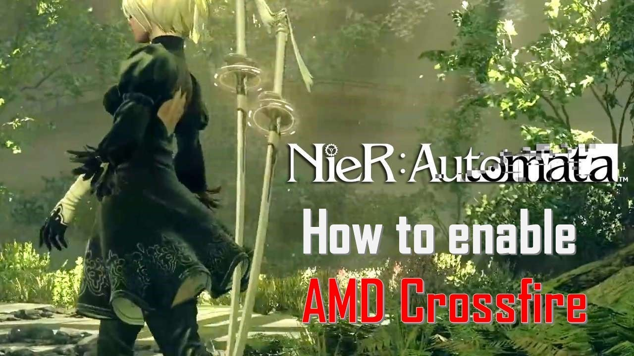 Nier Automata | How to enable AMD Crossfire