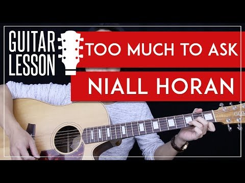 Too Much To Ask Guitar Tutorial - Niall Horan Guitar Lesson 🎸 |Solo + Chords + Guitar Cover|