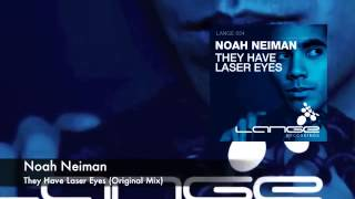 Noah Neiman - They Have Laser Eyes Original mix