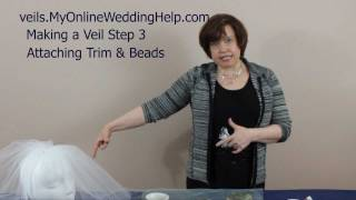 Attaching Beading & Trim to Your Veil: Step 3 in How to Make Bridal Veils Series Thumbnail