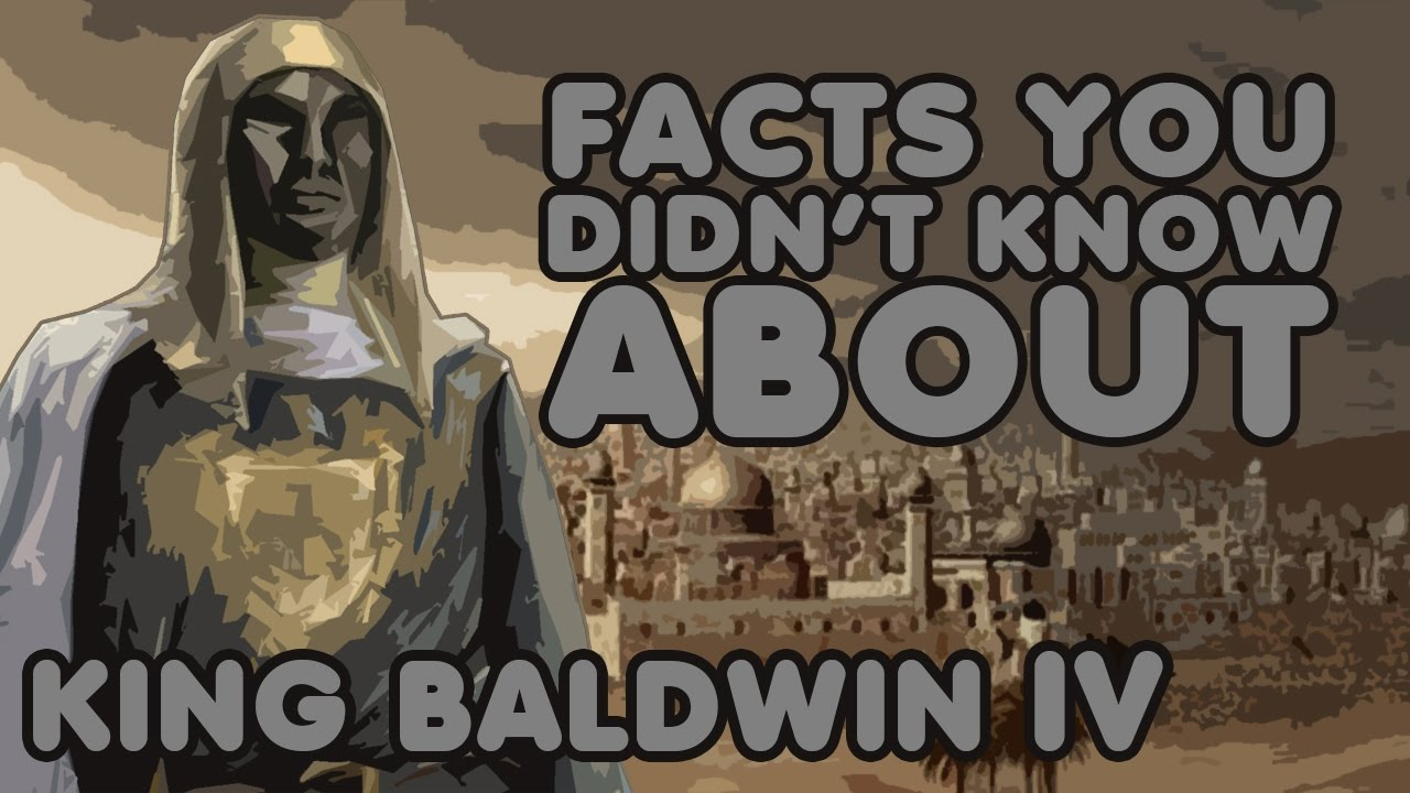 Facts You Didn't Know About King Baldwin IV