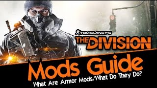The Division: Mod's Guide. How to Use and Why to Equip them.