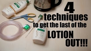 How to get the LAST of the LOTION OUT of the bottle! (4 Techniques)