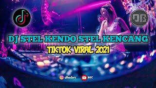 DJ STEL KENDO STEL KENCENG||DJ TIKTOK VIRAL TERBARU 2021_DJ ALBERTO R2M