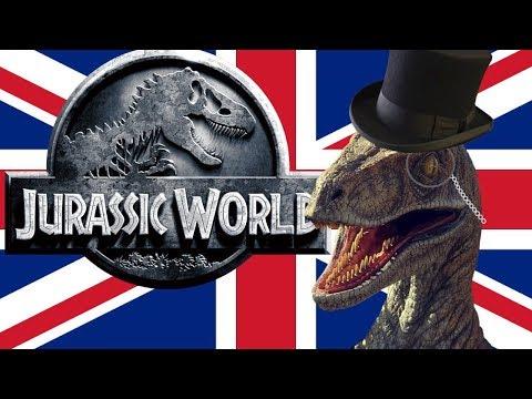 If The Brits Did... Jurassic World