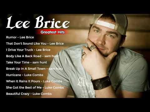 Lee Brice Greatest Hits Full Album - Lee Brice Best Country Songs 2020