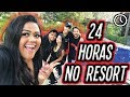24 HORAS NO RESORT !!!